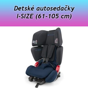 Autosedačky I-SIZE (61-105 cm)